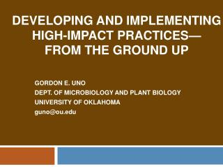 DEVELOPING AND Implementing high- Impact practices— FROM THE GROUND UP