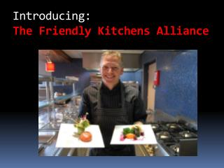 Introducing: The Friendly Kitchens Alliance