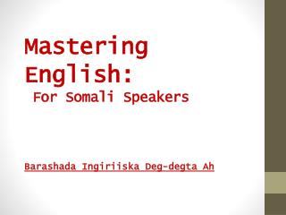 Mastering English:  For Somali Speakers