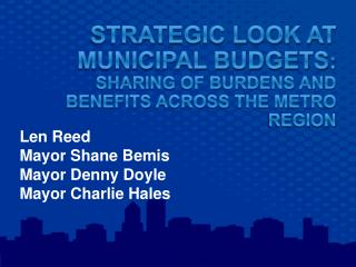 Len Reed  Mayor Shane Bemis Mayor Denny Doyle Mayor Charlie Hales