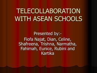 TELECOLLABORATION WITH ASEAN SCHOOLS