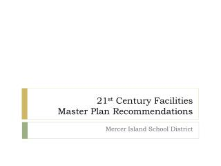 21 st  Century Facilities Master Plan Recommendations