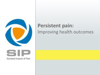 Persistent pain: Improving health outcomes