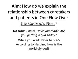 Do Now:  Panic!  Have you read?  Are you getting a quiz today?