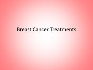 Breast Cancer Treatments