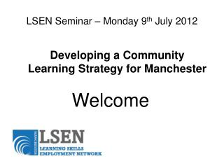 LSEN Seminar – Monday 9 th  July 2012