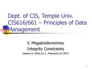 Dept. of CIS, Temple Univ. CIS616/661 – Principles of Data Management