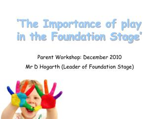 �The Importance of play in the Foundation Stage�