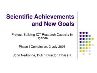 Scientific Achievements and New Goals