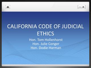 CALIFORNIA CODE OF JUDICIAL ETHICS