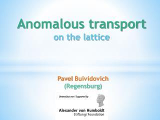 A nomalous transport  on the lattice