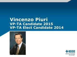 Vincenzo  Piuri VP-TA Candidate 2015 VP-TA Elect Candidate 2014