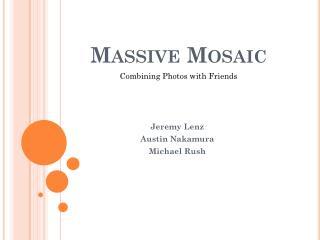 Massive Mosaic