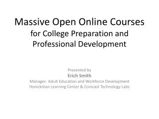 Massive Open Online Courses  for College  P reparation and Professional Development