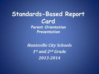 Standards-Based Report Card Parent Orientation Presentation