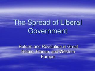 The Spread of Liberal Government