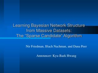 "Learning Bayesian Network Structure from Massive Datasets: The ""Sparse Candidate"" Algorithm"