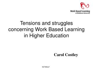 Tensions and struggles concerning Work Based Learning in Higher Education