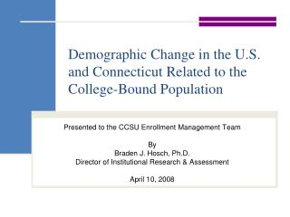 Demographic Change in the U.S. and Connecticut Related to the College-Bound Population