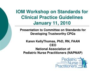IOM Workshop on Standards for Clinical Practice Guidelines January 11, 2010