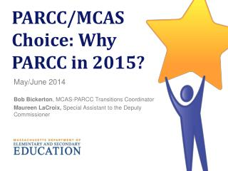 PARCC/MCAS Choice: Why PARCC in 2015?