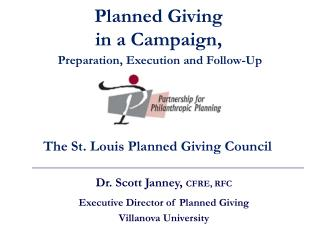 Dr. Scott Janney,  CFRE, RFC Executive Director of Planned Giving Villanova University