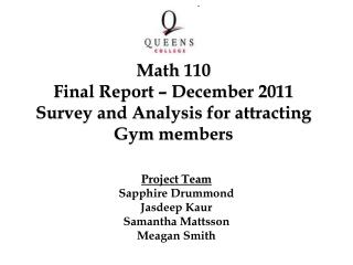 Project Team Sapphire Drummond Jasdeep Kaur Samantha Mattsson Meagan Smith