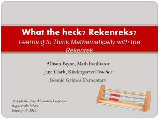 What the heck? Rekenreks? Learning to Think Mathematically with the Rekenrek