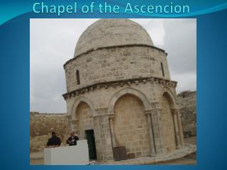 Chapel of the  Ascencion