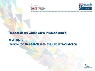 Research on Older Care Professionals Matt Flynn Centre for Research into the Older Workforce