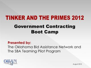 Tinker and the Primes  2012 Government Contracting  Boot Camp