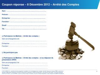 Coupon réponse – 8 Décembre 2012 – Arrêté des Comptes
