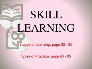 SKILL LEARNING