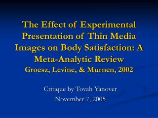 The Effect of Experimental Presentation of Thin Media Images on Body Satisfaction: A Meta-Analytic Review Groesz, Levine