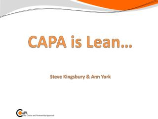 CAPA is Lean… Steve Kingsbury & Ann York