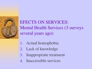 EFECTS ON SERVICES: Mental Health Services (3 surveys several years ago)
