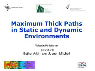 Maximum Thick Paths in Static and Dynamic Environments