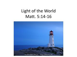 Light of the World Matt. 5:14-16