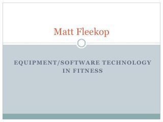 Matt  Fleekop