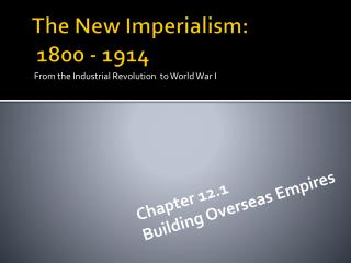 The New Imperialism:  1800 - 1914