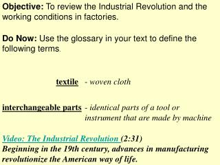 Objective:  To review the Industrial Revolution and the working conditions in factories.