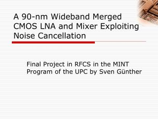 A 90-nm Wideband Merged CMOS LNA and Mixer Exploiting Noise Cancellation