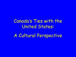 Canada's Ties with the United States:
