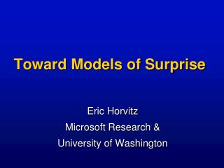 Toward Models of Surprise