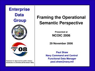 Framing the Operational Semantic Perspective    Presented at NCOIC 2006  29 November 2006