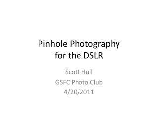 Pinhole Photography  for the DSLR