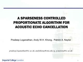 A SPARSENESS CONTROLLED PROPORTIONATE ALGORITHM FOR ACOUSTIC ECHO CANCELLATION
