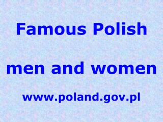 Famous Polish men and women poland.pl