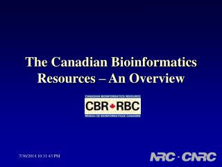 The Canadian Bioinformatics Resources – An Overview