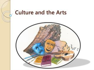 Culture  and  the A rts